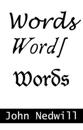 Words Words Words by johnnedwill