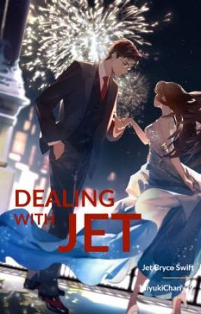 Dealing with Jet(ONGOING) by MiyukiChan_29