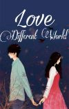 Love Different World. (REVISI)  cover