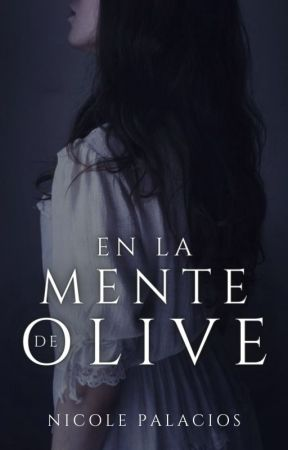En la mente de Olive © by Nicole_Palacios