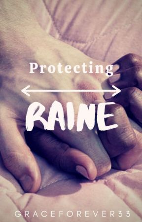 Protecting Raine by GraceForever33