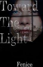 Toward The Light by Fenice_2020