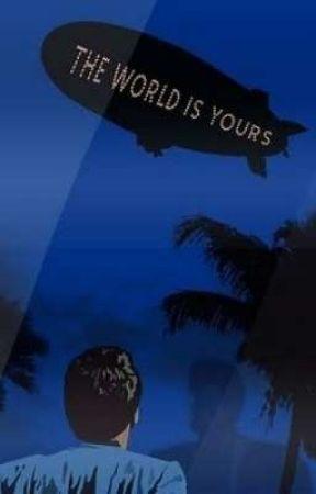 THE WORLD İS YOURS. by kafaroket