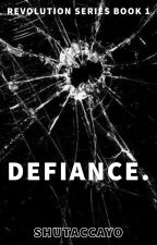 DEFIANCE. (Revolution Series Book #1) by shutaccayo