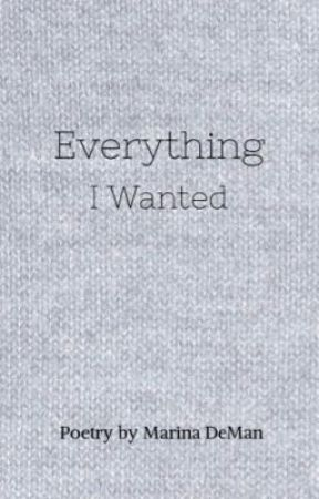 Everything I Wanted by Marina_Is_Typing