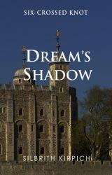Dream's Shadow by Silbrith