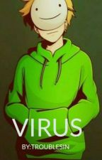 - VIRUS - ( A Dream x George Fanfic) by Troublesin