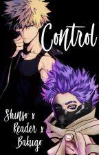 Control | Bakugo x Reader x Shinso by xXtittykatXx