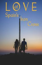 Love at Spain's Iron Cross by williamtgeary1