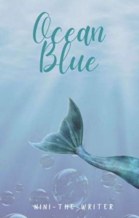 Ocean Blue by NiniTheWriter007