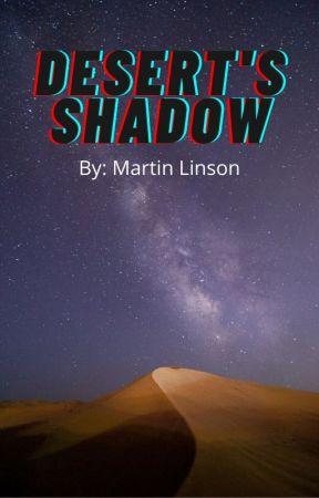 Desert's Shadow by MartinLinson
