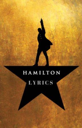 Hamilton Lyrics by MichaelsMoonlight