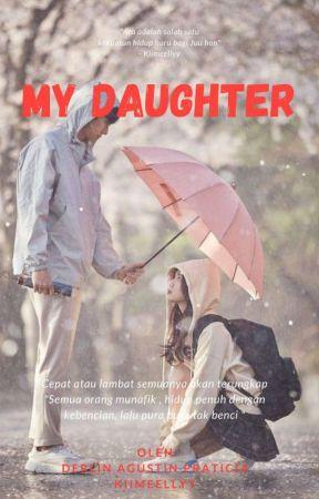 MY DAUGHTER(Hiatus) by kiimeellyy