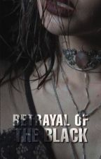 Betrayal of the Black by -beths