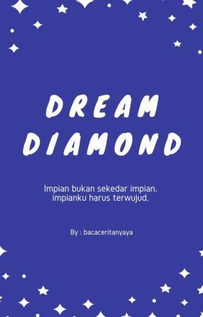 DREAM DIAMOND (Completed) by sskoktr