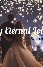 My Eternal Love by JenniferLawrence907