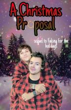 A Christmas Proposal( sequel to Faking for the holidays) by adoreyoularry21