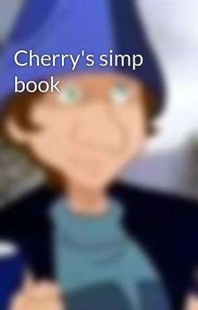 Cherry's simp book by lcverboy-