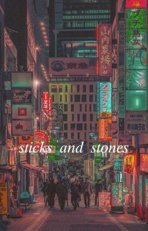 sticks and stones -l.dh by http-NEOCITY