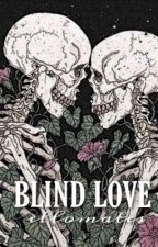 BLIND LOVE; SOCIAL MEDIA by ell0mates