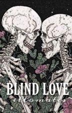 BLIND LOVE; SOCIAL MEDIA by ell0mates