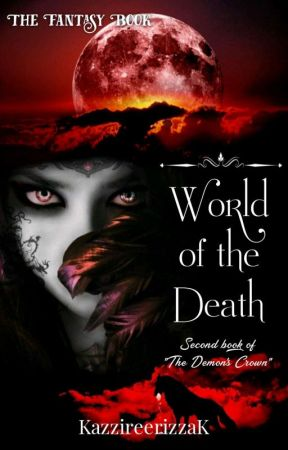 World of the Death by KazzireerizzaK