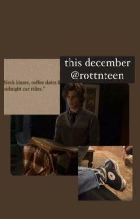 𝐭𝐡𝐢𝐬 𝐝𝐞𝐜𝐞𝐦𝐛𝐞𝐫 - Spencer Reid fanfiction by spencersgoob