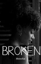Broken...But Not Shattered by MoiraKai