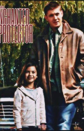 The Enchanted Protector by LeahBear98X