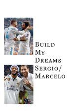 Build My Dreams (Sergio Ramos/Marcelo Vieira) by annielovesnekos