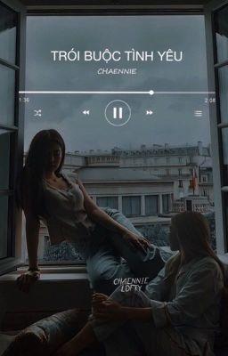 [CHAENNIE] Trói Buộc Tình Yêu