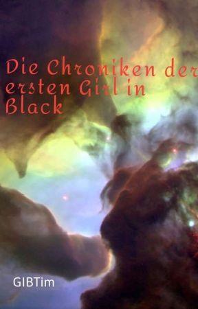 GIB  Buch 1:Die Chroniken der ersten Girl in Black  by GIBTim