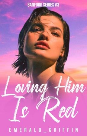 SS3: Loving Him Is Red [COMPLETED] by Summer_Morrison