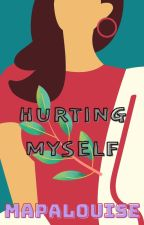 Hurting Myself by Mapalouise