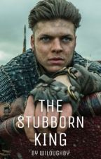 The Stubborn King by wiloughby