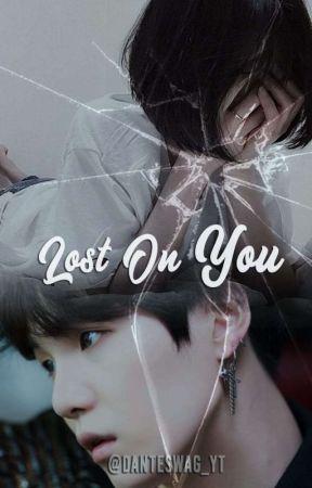 Lost On You ||| TAEGI ||| YAOI by Dante_SwagYT