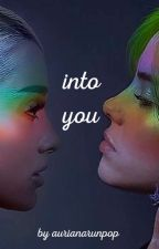Into You / A Billie and Ariana Story  by aurianarunpop