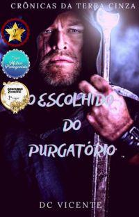 O Escolhido Do Purgatório - CRÔNICAS da TERRA CINZA cover