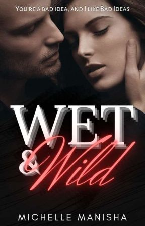 Wet and Wild(18+) ||The Johnson Brothers #1|| by MichelleManisha