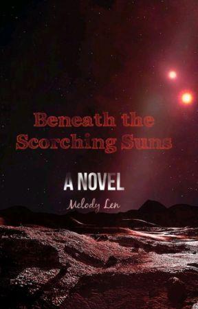 Beneath the Scorching Suns by abeautifulmelody_