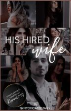 His Hired Wife    Adiya FF   by intoxicatedfairy1