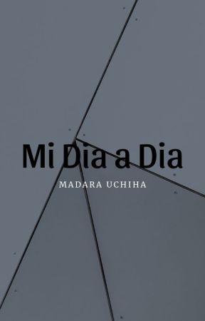 Mi Dia a Dia. by sasukexu120
