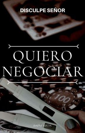 Quiero Negociar |DS#2| by alice_vampira_100