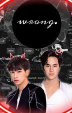 ~WRONG~ (nanon x chimon) by 11MC11