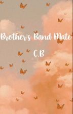 Brother's band mate by whydontwe_storiess