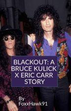 Blackout: A Bruce Kulick x Eric Carr Story by FoxxHawk91