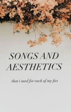 songs and aesthetics i used for each of my fics by paradisedraco