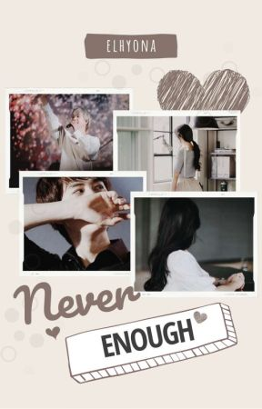 Never Enough by elhyona