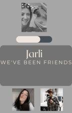 "Jarli "" We've been ""friends"" by jarlixdoah"
