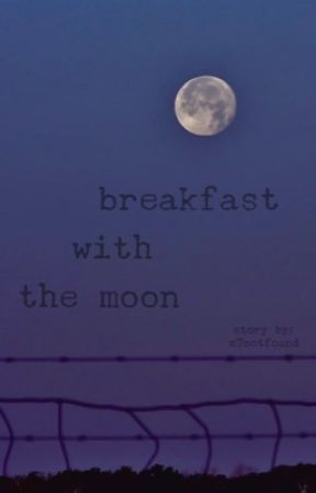 breakfast with the moon  by swagwasfound